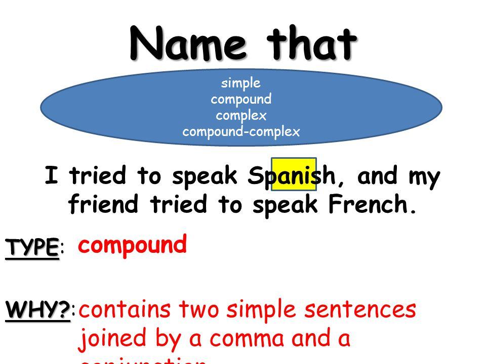 I tried to speak Spanish, and my friend tried to speak French.