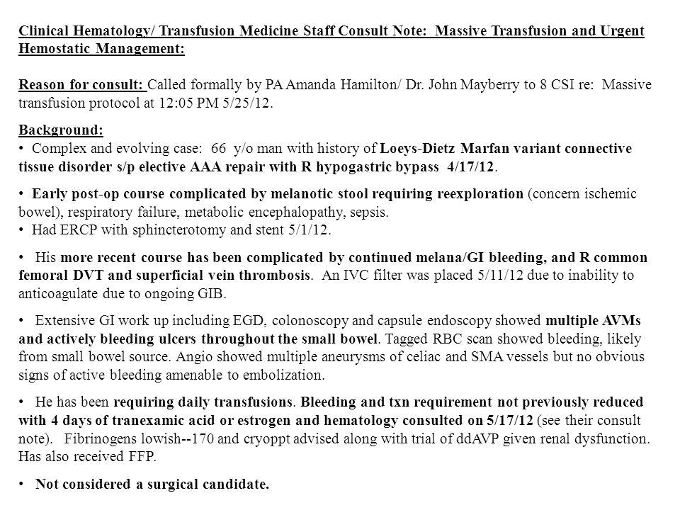 Clinical Hematology/ Transfusion Medicine Staff Consult Note: Massive Transfusion and Urgent Hemostatic Management:
