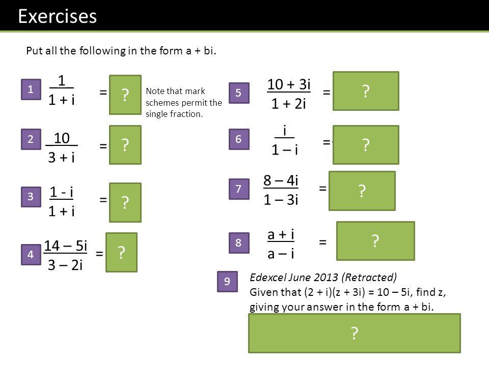 Exercises _1_ 1 + i 1 - i 2 10 + 3i 1 + 2i 16 – 17i