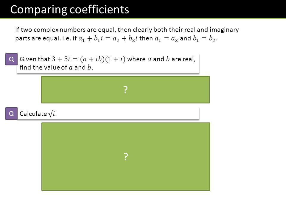 Comparing coefficients