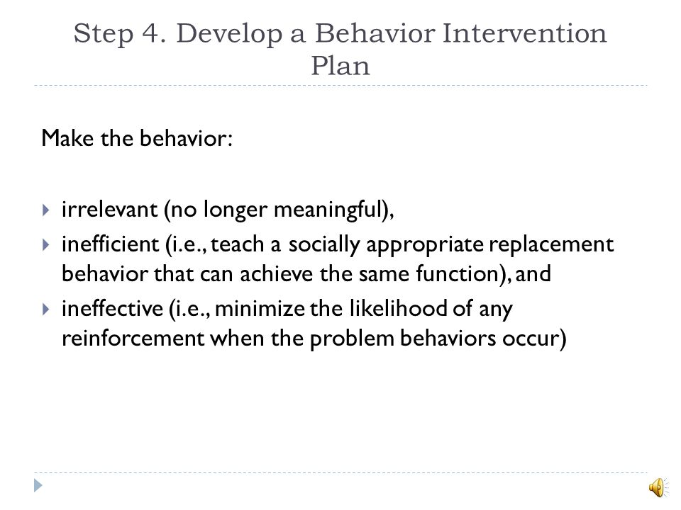 Step 4. Develop a Behavior Intervention Plan