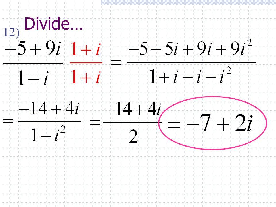 Divide… 12)