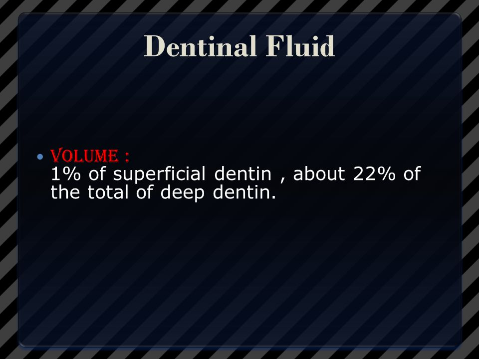 Dentinal Fluid volume :