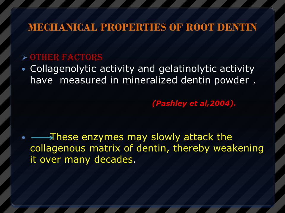 MECHANICAL PROPERTIES OF ROOT DENTIN