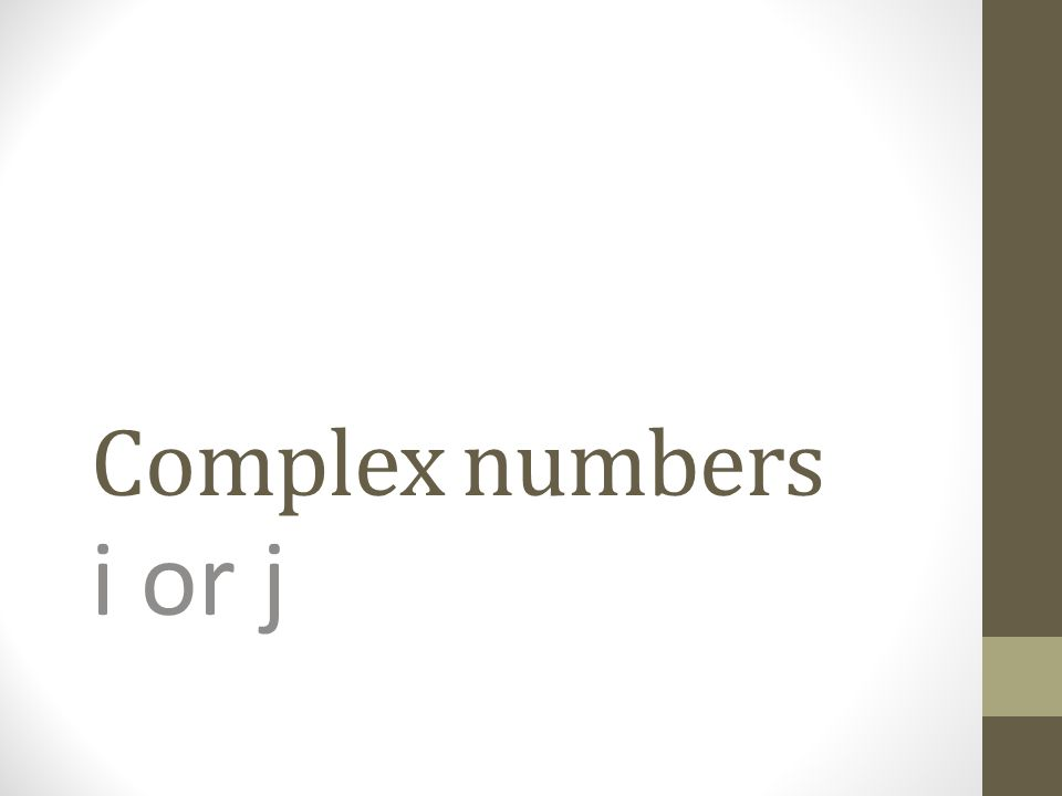 Complex numbers i or j