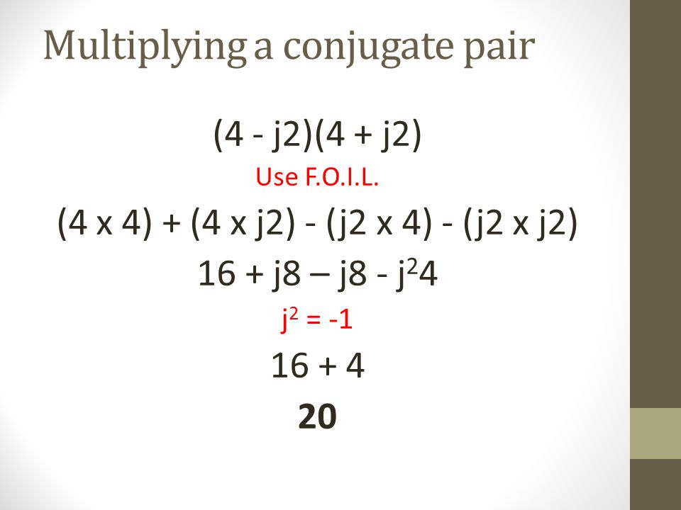 Multiplying a conjugate pair