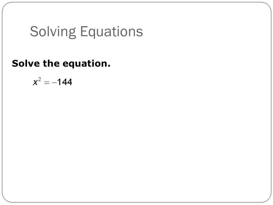 Solving Equations Solve the equation.