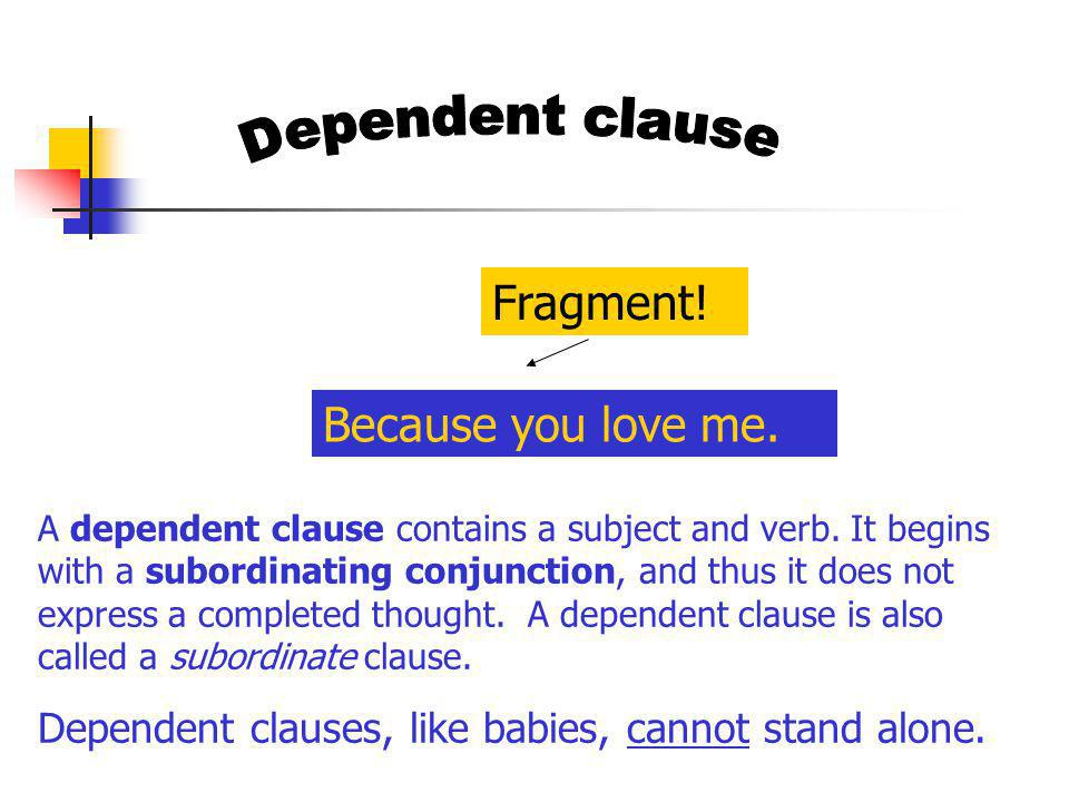 Fragment! Because you love me. Dependent clause