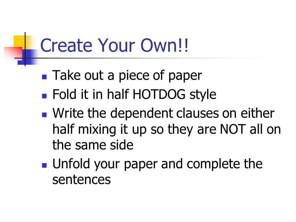Create Your Own!! Take out a piece of paper