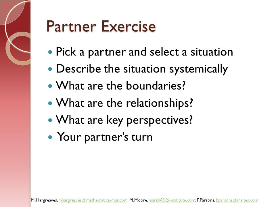 Partner Exercise Pick a partner and select a situation