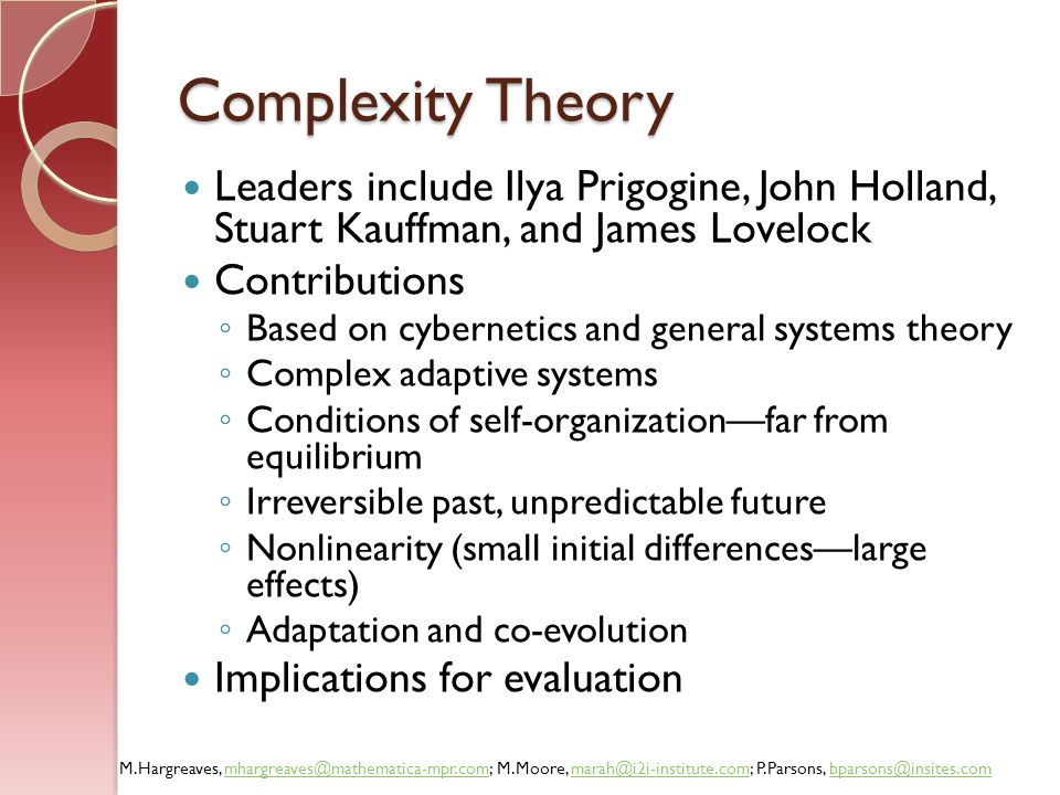 Complexity Theory Leaders include Ilya Prigogine, John Holland, Stuart Kauffman, and James Lovelock.