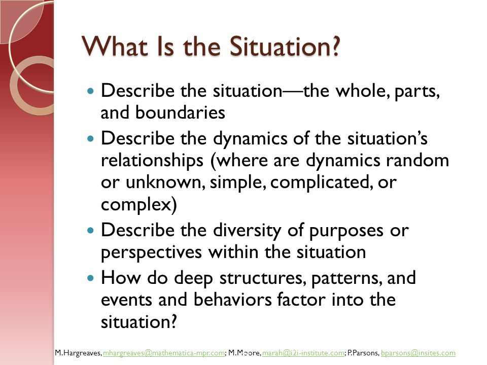 What Is the Situation Describe the situation—the whole, parts, and boundaries.