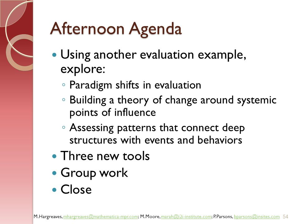 Afternoon Agenda Using another evaluation example, explore: