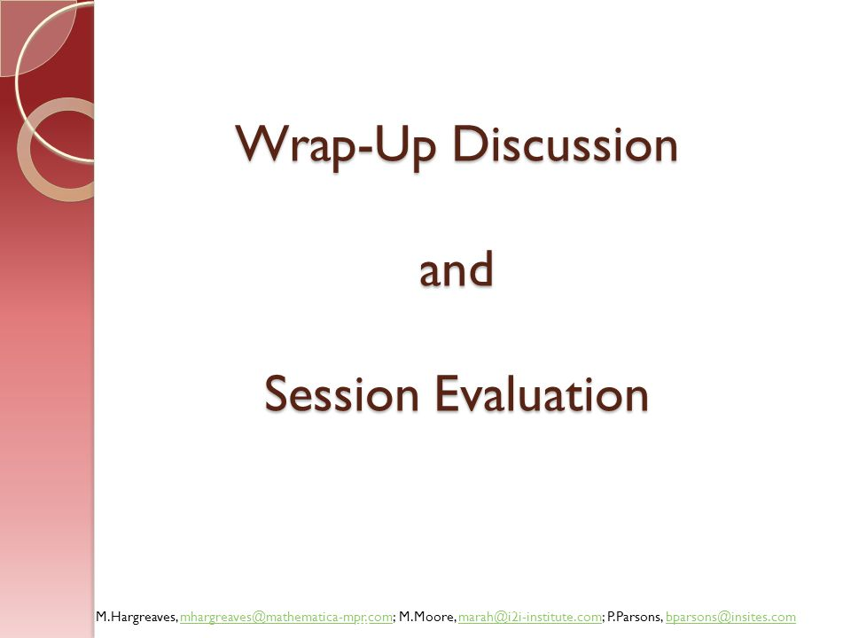 Wrap-Up Discussion and Session Evaluation