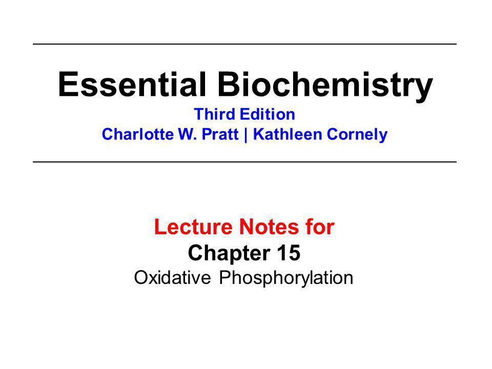 Essential Biochemistry Charlotte W. Pratt | Kathleen Cornely