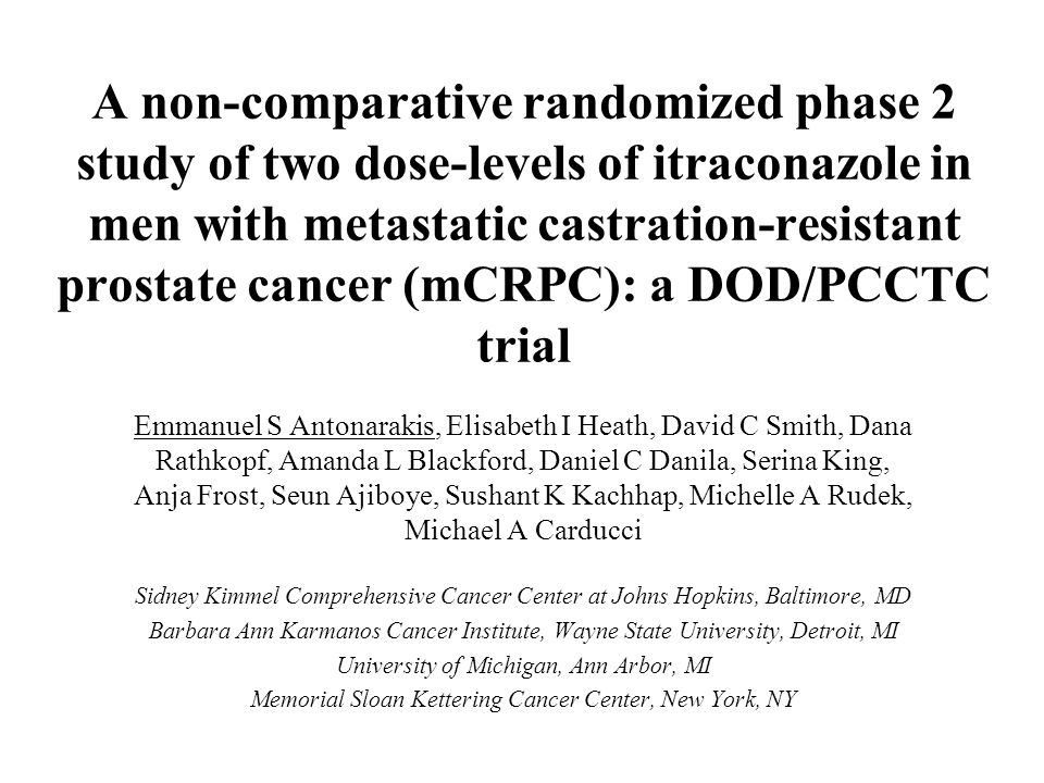 A non-comparative randomized phase 2 study of two dose-levels of itraconazole in men with metastatic castration-resistant prostate cancer (mCRPC): a DOD/PCCTC trial