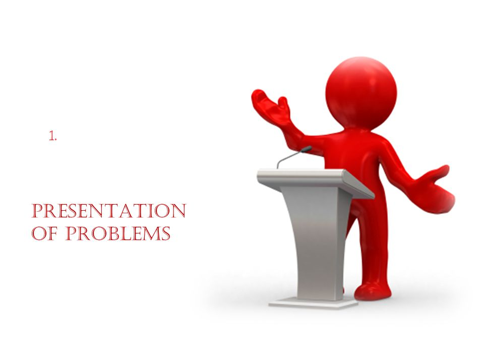 1. PRESENTATION OF PROBLEMS