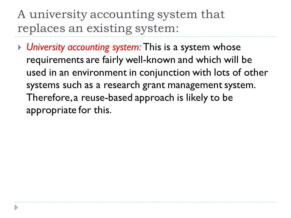 A university accounting system that replaces an existing system:
