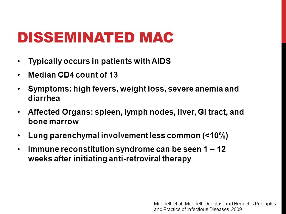 Disseminated MAC Typically occurs in patients with AIDS