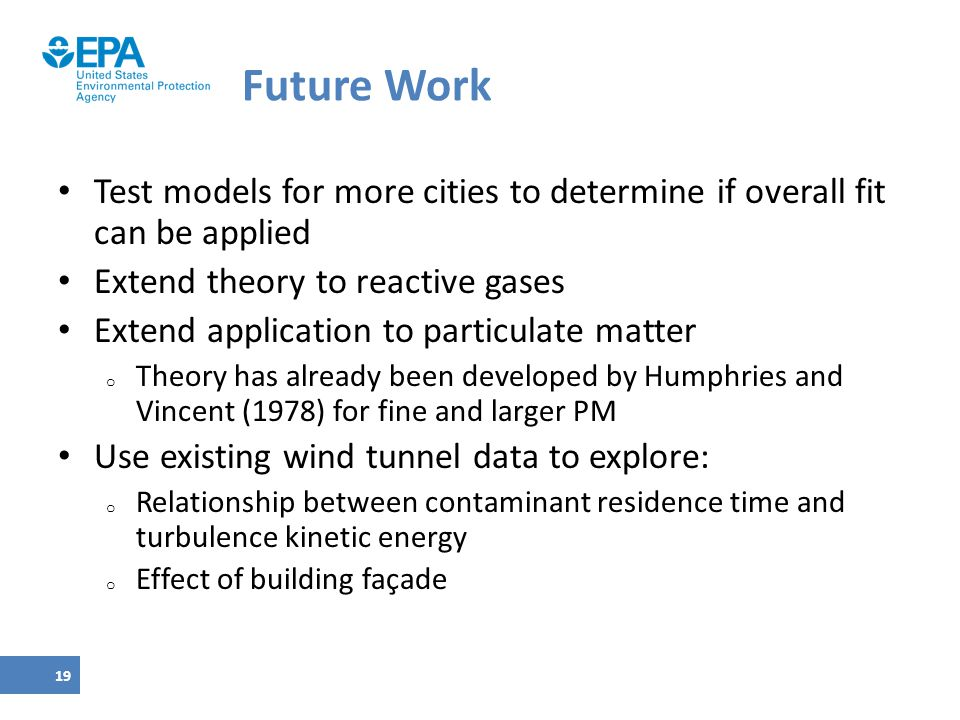 Future Work Test models for more cities to determine if overall fit can be applied. Extend theory to reactive gases.