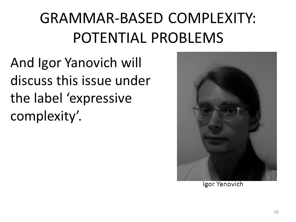 GRAMMAR-BASED COMPLEXITY: POTENTIAL PROBLEMS
