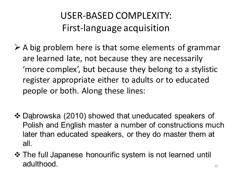 USER-BASED COMPLEXITY: First-language acquisition