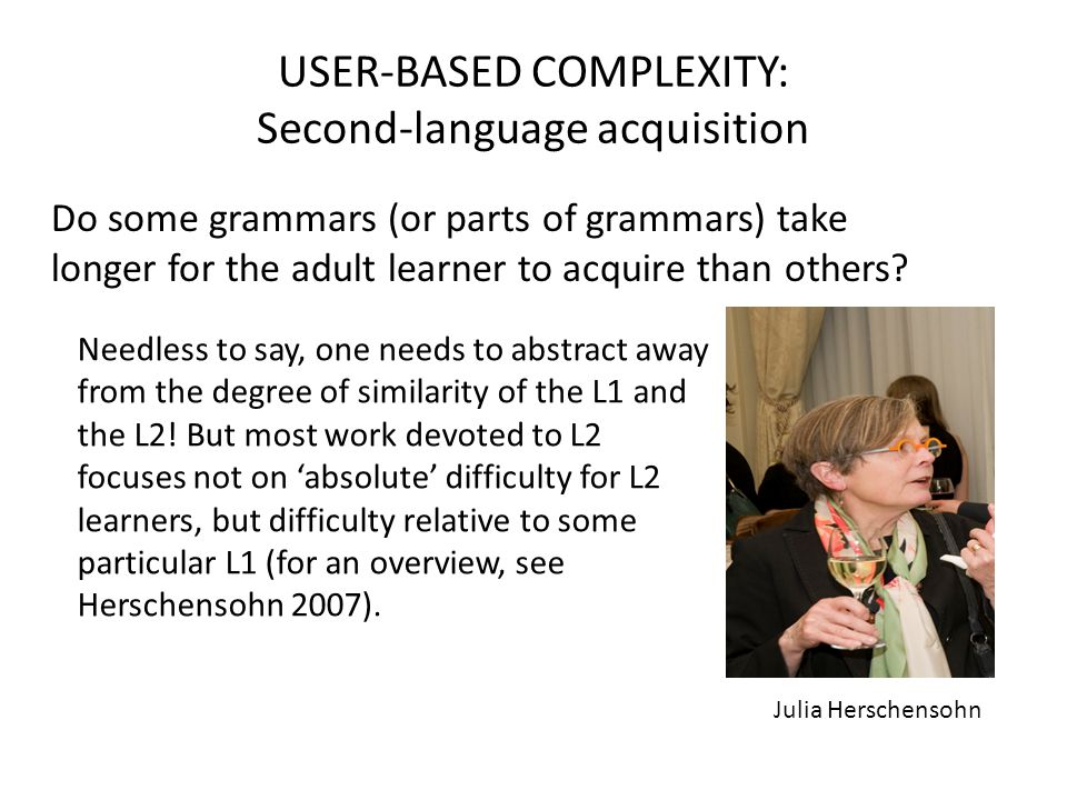 USER-BASED COMPLEXITY: Second-language acquisition