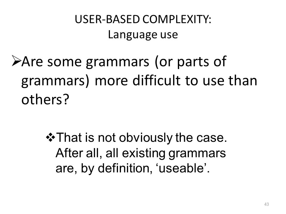 USER-BASED COMPLEXITY: Language use