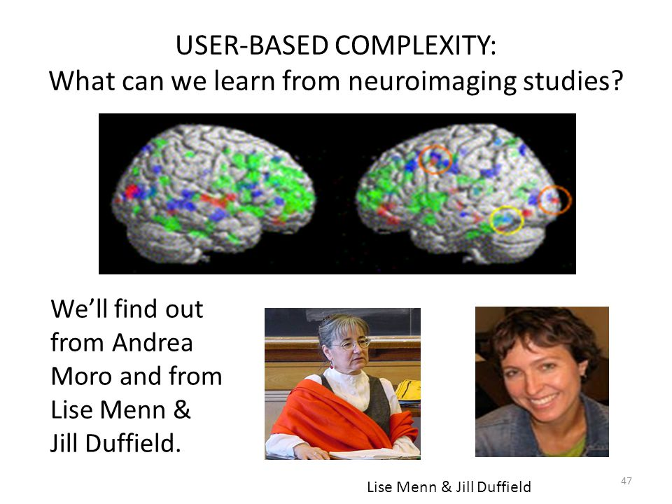 USER-BASED COMPLEXITY: What can we learn from neuroimaging studies