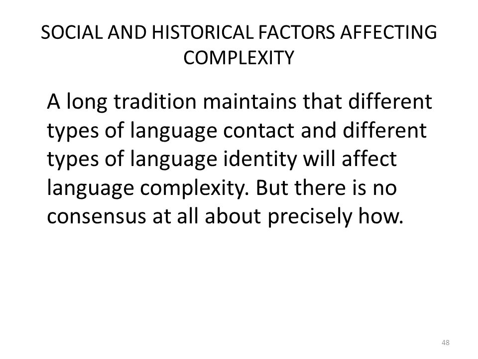 SOCIAL AND HISTORICAL FACTORS AFFECTING COMPLEXITY