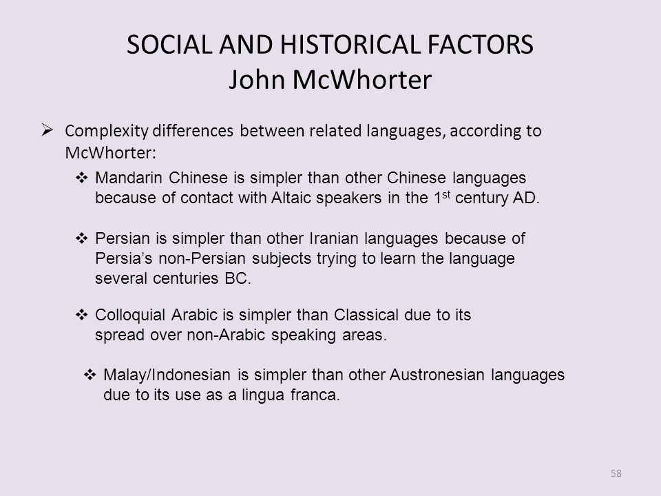 SOCIAL AND HISTORICAL FACTORS John McWhorter