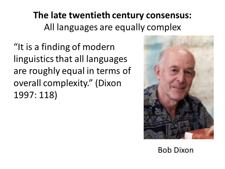 The late twentieth century consensus: All languages are equally complex
