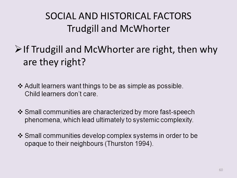 SOCIAL AND HISTORICAL FACTORS Trudgill and McWhorter