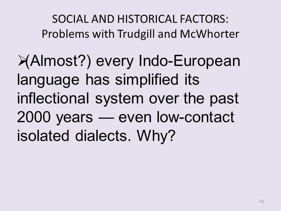 SOCIAL AND HISTORICAL FACTORS: Problems with Trudgill and McWhorter