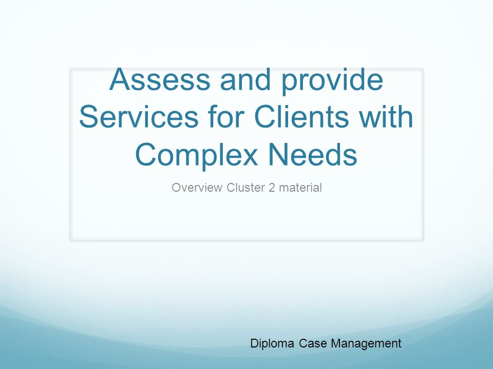 chcaod408b assess needs of clientes with