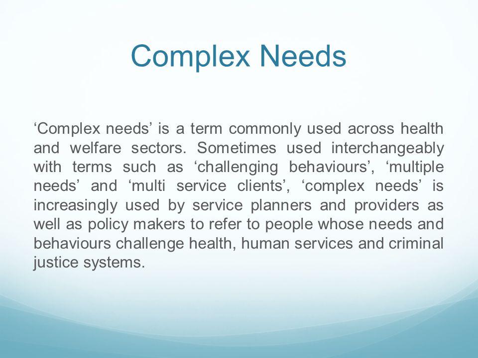 Complex Needs