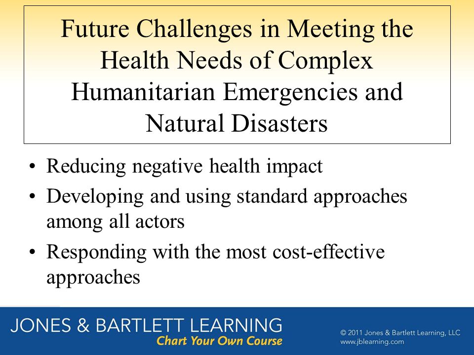 Future Challenges in Meeting the Health Needs of Complex Humanitarian Emergencies and Natural Disasters