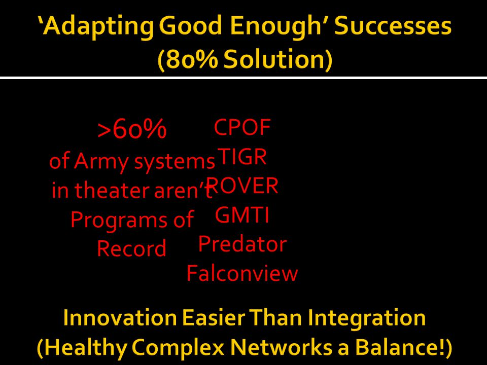 'Adapting Good Enough' Successes (80% Solution)