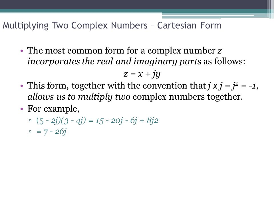 Key Points Two complex numbers can be multiplied by expressing ...