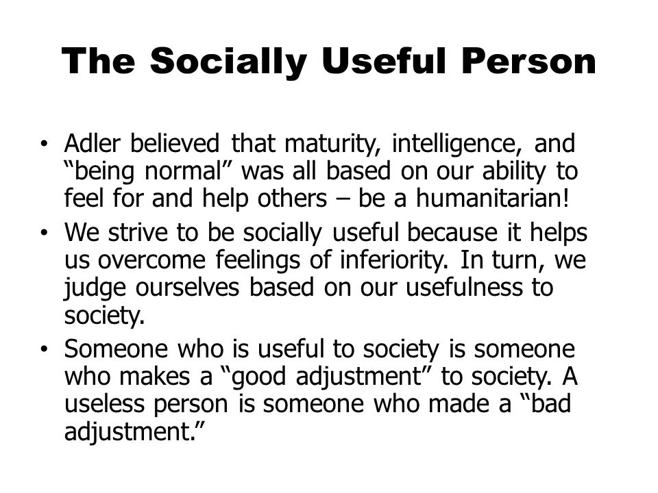 The Socially Useful Person