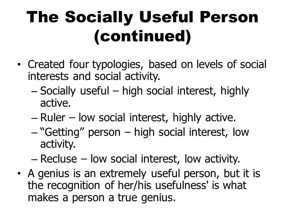 The Socially Useful Person (continued)