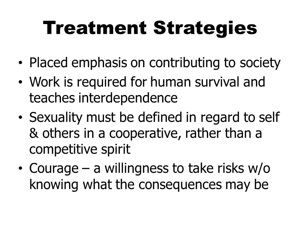 Treatment Strategies Placed emphasis on contributing to society