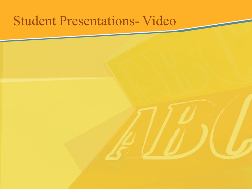Student Presentations- Video
