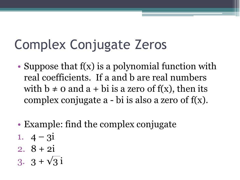 Complex Conjugate Zeros