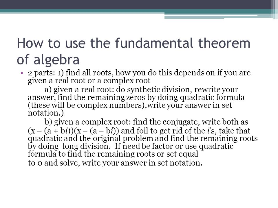 How to use the fundamental theorem of algebra