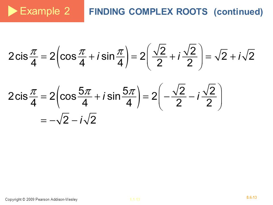 Example 2 FINDING COMPLEX ROOTS (continued)