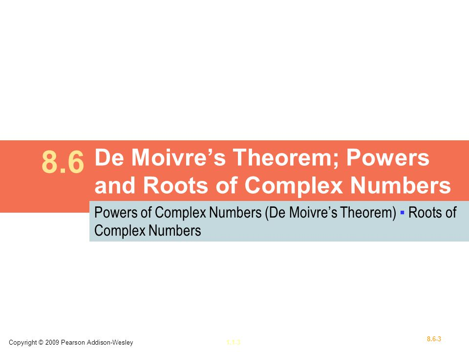 De Moivre's Theorem; Powers and Roots of Complex Numbers