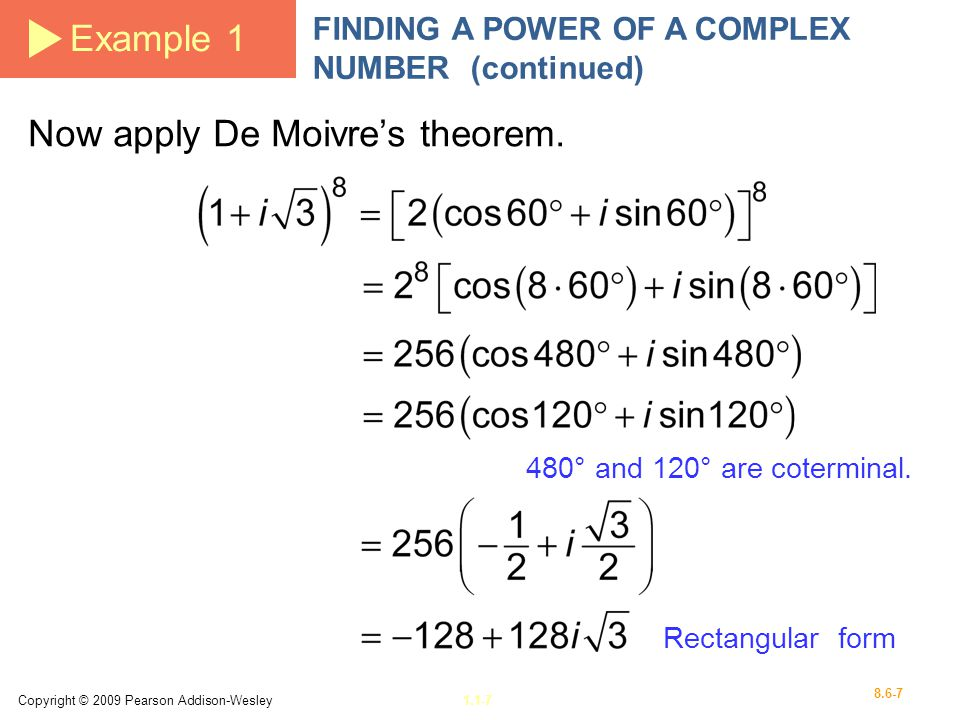 Now apply De Moivre's theorem.