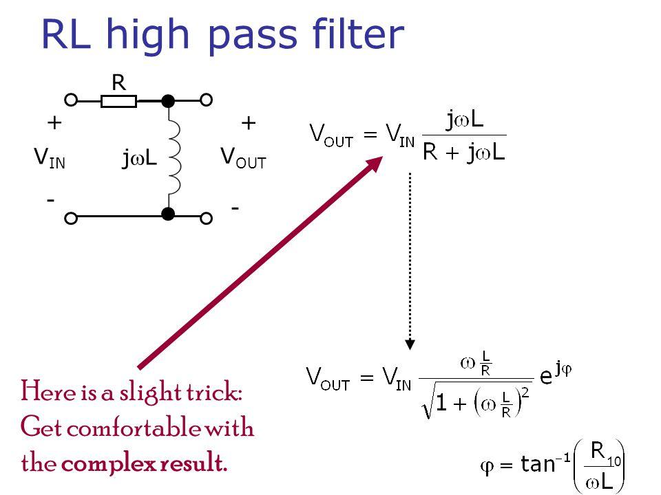 RL high pass filter Here is a slight trick: