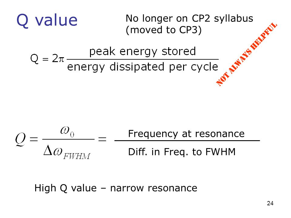 Q value No longer on CP2 syllabus (moved to CP3)